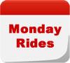 Monday Rides